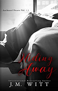 Hiding Away (Anchored Hearts Book 2) by [Witt, J.M.]