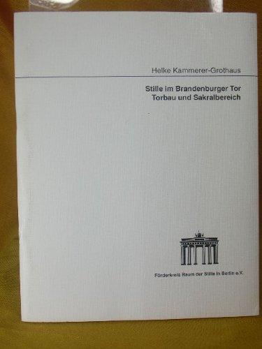 Stille im Brandenburger Tor Torbau und Sakralbereich. Hrsg ...