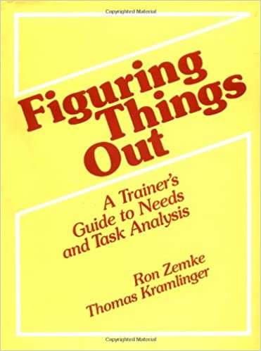 Figuring Things Out A TrainerS Guide To Needs And Task Analysis