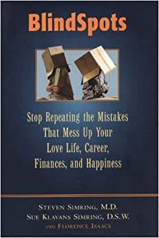 Book BlindSpots: Spot Repeating the Mistakes That Mess Up Your Love Life, Career, Finances and Happiness