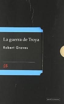 La guerra de Troya par Graves