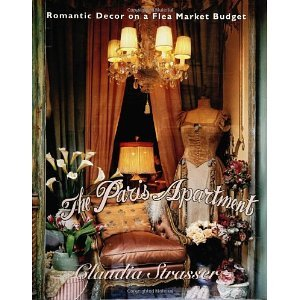 The Paris Apartment: Romantic Decor on a Flea-Market Budget [Hardcover] [1997] 1 Ed. Claudia Strasser
