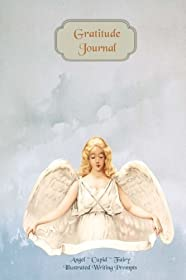 Gratitude Journal - Angel Cherub Fairy: Gorgeous full color Angel Theme illustrated Thankfulness Journal (Illustrated Writing Prompts Gratitude Journal Paperback)
