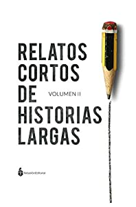 Relatos cortos de historias largas: Volumen II (Spanish Edition) by San Leandro Martos