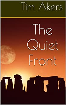 The Quiet Front (The Gunpowder Gods Book 1) by [Akers, Tim]