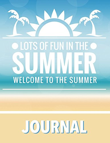 Lots of Fun In The Summer Journal: Large Print Vacation and Travel Log Book with Writing Prompts to Capture Your Awesome Trips and Adventures