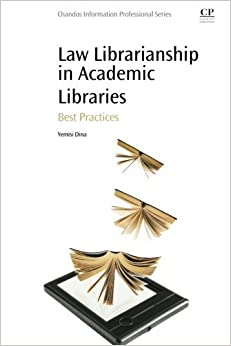 Book Law Librarianship in Academic Libraries: Best Practices by Yemisi Dina (2015-04-28)