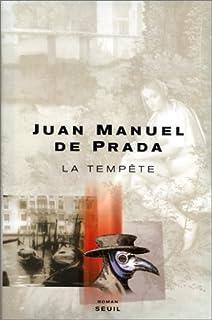 La tempête : roman, Prada, Juan Manuel de
