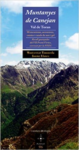 Muntanyes de Canejan. Val de Toran: 90 excursions, ascensions ...