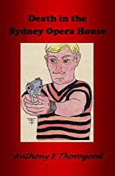DEATH IN THE SYDNEY OPERA HOUSE - DEATH IN THE AUSTRALIAN OUTBACK - BOOK FOUR - (English Edition)
