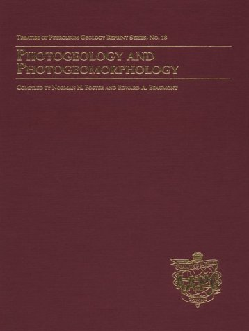 Photogeology and Photogeomorphology (Treatise of Petroleum Geology Reprint, No. 18)