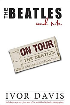 The Beatles and Me On Tour by [Davis, Ivor]