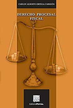 derecho procesal fiscal carlos alberto ortega carreon pdf gratis