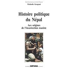 Histoire Politique du Nepal: Aux Origines Insurrection Maoiste