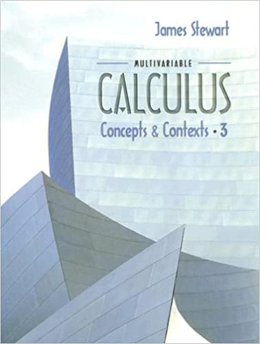 Multivariable Calculus: Concepts and Contexts: James Stewart