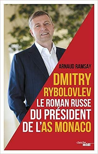 Dmitry Rybolovev, le Roman Russe du Président de l'AS Monaco