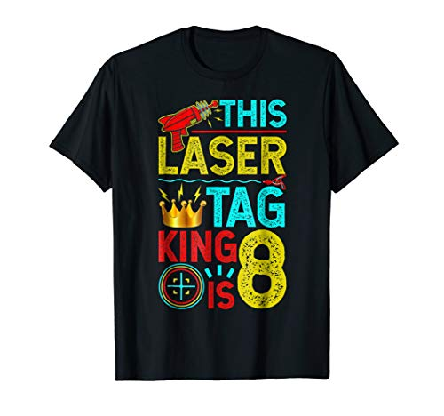 8f6d40dad5cd This Laser Tag King is 8 Years Shirts & Lasertag Gift