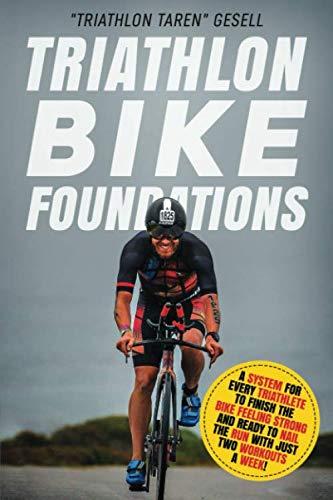 Triathlon Bike Foundations: A System for Every Triathlete to Finish