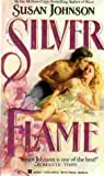 Silver Flame, Susan Johnson, 0425106896