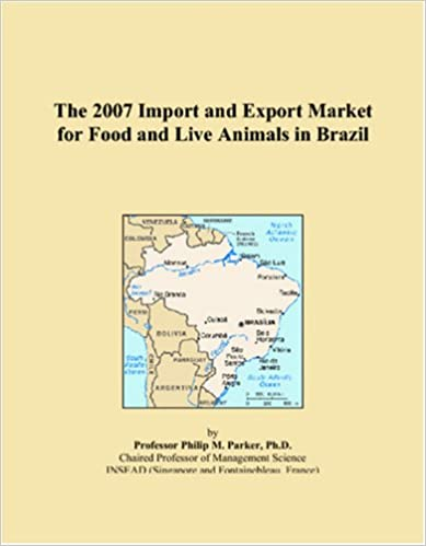 Ebook kostenlos lataa deutsch The 2007 Import and Export Market for Food and Live Animals in Brazil 0497699265 PDF PDB