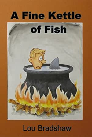A fine kettle of fish kindle edition by lou bradshaw for Kettle of fish