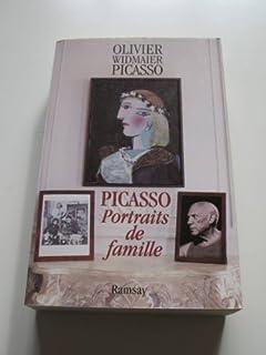 Picasso : portraits de famille, Widmaier Picasso, Olivier