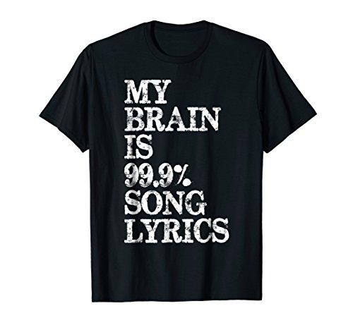 Music Lover Shirt Women & Men - My Brain is 99% Song Lyrics