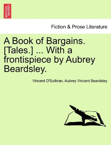 A Book of Bargains. [Tales.] ... With a frontispiece by Aubrey Beardsley.