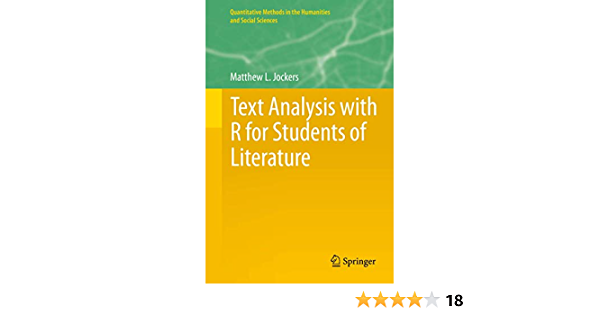 Text Analysis With R For Students Of Literature Quantitative Methods In The Humanities And Social Sciences Jockers Matthew L 8601410622633 Books