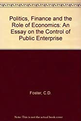Politics, Finance and the Role of Economics: An Essay on the Control of Public Enterprise