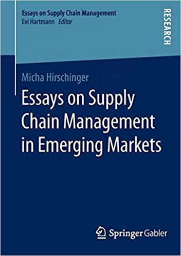 essays on supply chain management in emerging markets micha  essays on supply chain management in emerging markets 1st ed 2016 edition