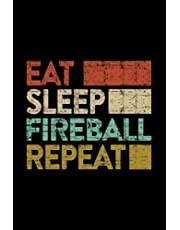 Fireball - Retro Eat Sleep Fireball Repeat Legend Fire Original Genuine Retro Vintage Lined Notebook Journal: ... Gifts,Homeschool,Organizer,Planning