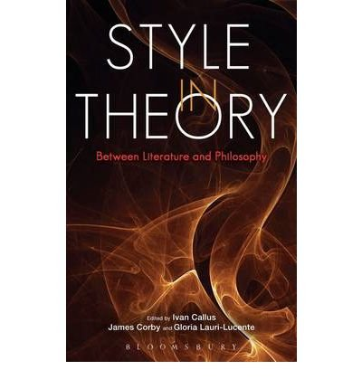 [(Style in Theory: Between Literature and Philosophy)] [Author: James Corby] published on (January, 2013)