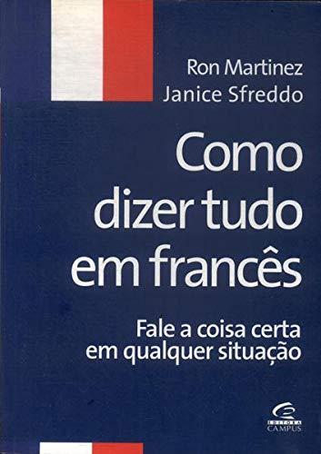Como Dizer Tudo em Francês: Amazon.es: Ron Martínez: Libros ...