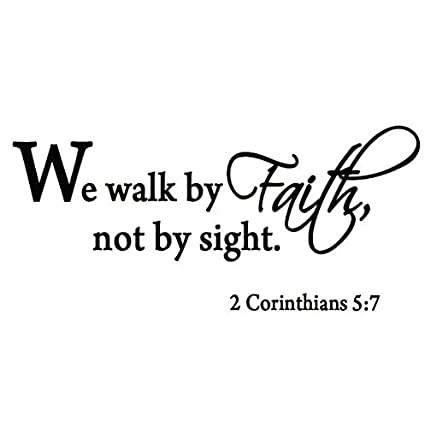 We Walk By Faith Not Sight 2 Corinthians 57 Wall Decal Quote Bible