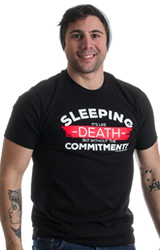Sleeping: Like Death but without the Commitment | Funny Sarcastic Unisex T-shirt