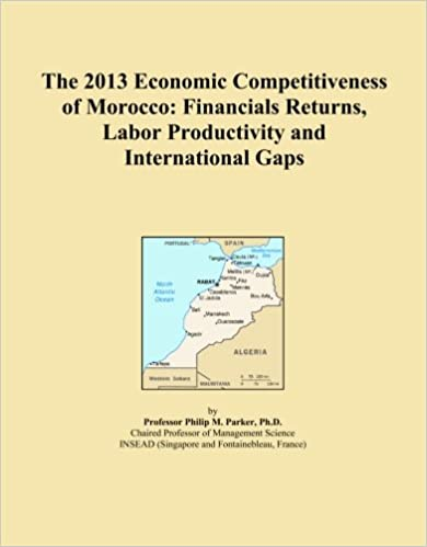 The 2013 Economic Competitiveness of Morocco: Financials Returns, Labor Productivity and International Gaps