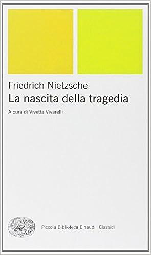La Nascita Della Tragedia (Italian Edition)