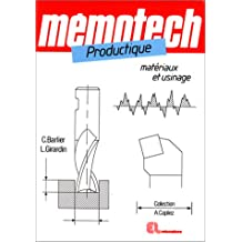 Mémotech productique: Matériaux et usinage