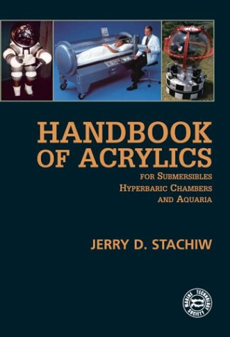 Handbook of Acrylics for Submersibles, Hyperbaric Chambers, and Aquaria by Best Publishing Company