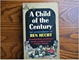 A Child of the Century, Ben Hecht, 0451012127