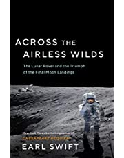 Across the Airless Wilds: The Lunar Rover and the Triumph of the Final Moon Landings