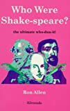 Who Were Shake-Speare?: The Ultimate Who-Dun-It!
