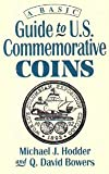 A Basic Guide to United States Commemorative Coins, Michael Hodder and Q. David Bowers, 0943161398