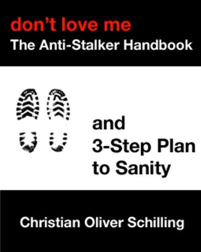 Don't Love Me - The Anti-Stalker Handbook