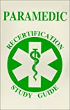 Paramedic Recertification Study Guide, Arthur R. Couvillon, 0938329782