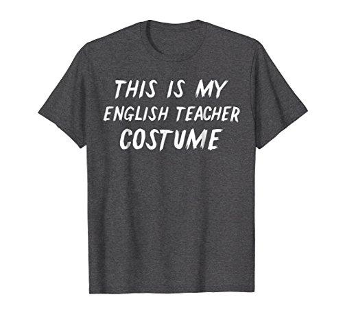 Mens This Is My English Teacher Halloween Costume Shirt 3XL Dark Heather ()