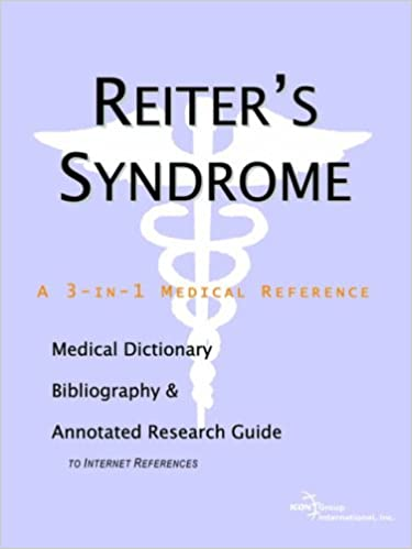 Book Reiter's Syndrome - A Medical Dictionary, Bibliography, and Annotated Research Guide to Internet References