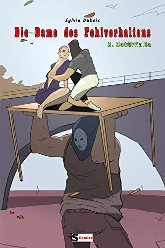 Die Dame des Fehlverhaltens - Saturnalia (German Edition) por Sylvia Dubois