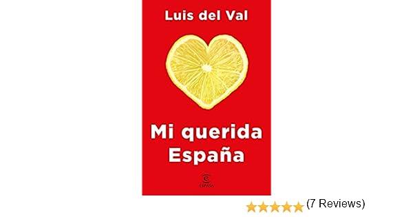 Mi querida España eBook: Val, Luis del: Amazon.es: Tienda Kindle